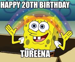 20th Birthday Meme - meme maker happy 20th birthday tureena