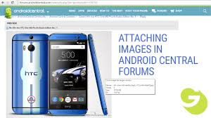 android central forums attaching images in android central forum posts