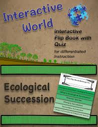 ecological succession interactive flip book and quiz quizzes and