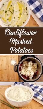 mashed cauliflower recipe instant pot cauliflower mashed potatoes