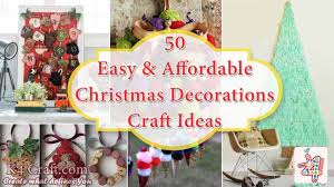 diy 50 easy and affordable christmas decorations ideas k4 craft