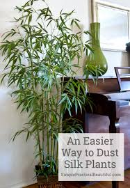 Fake Plants An Easier Way To Dust Silk Plants Simple Practical Beautiful