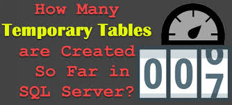 Temp Table Sql Server How Many Temporary Tables Are Created So Far In Sql Server