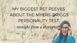 my biggest pet peeves about the myers briggs test straight from a