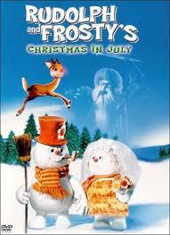 rudolph frosty u0027s christmas july