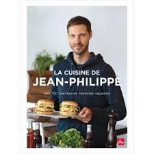 fnac livre de cuisine la cuisine de jean philippe ses 100 meilleures recettes véganes
