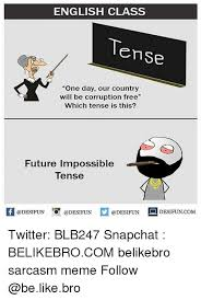 Memes About English Class - english class ense one day our country will be corruption free