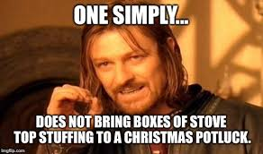 Potluck Meme - one does not simply meme imgflip