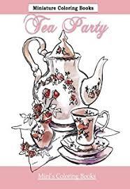 u0027s tea minature coloring books coloring books tea