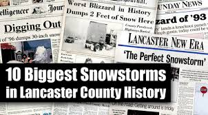 Worst Blizzard In History by 10 Biggest Snowstorms In Lancaster County History Local News