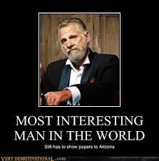 Interesting Man Meme - the most interesting man in the world citizenship pinterest
