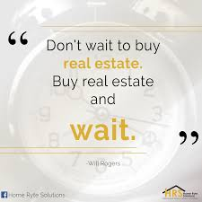 don u0027t wait to buy real estate buy real estate and wait u201d will