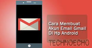 membuat gmail dari hp cara buat akun email gmail baru lewat hp android