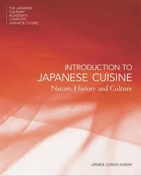 cuisine complete introduction to japanese cuisine nature history and culture by