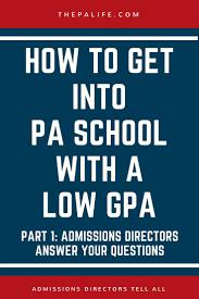 applying to pa with a low gpa admissions directors answer