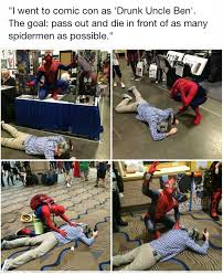 Comic Con Meme - drunk uncle ben spider man know your meme