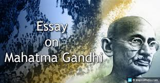 mohandas gandhi biography essay essay on mahatma gandhi for students and teachers my india