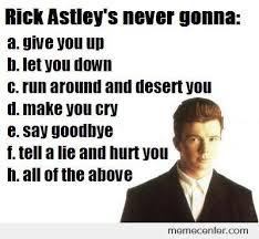 Rick Astley Meme - rick astley s never gonna by ben meme center