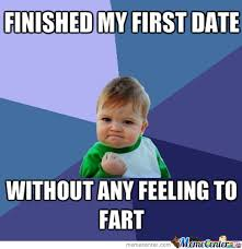 First Date Meme - first date succeed by beerz meme center