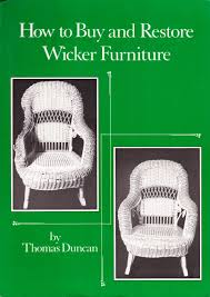 How To Restore Wicker Patio Furniture - how to buy and restore wicker furniture thomas duncan