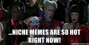 Mugatu Meme - niche memes are so hot right now jacobim mugatu so hot right