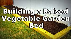 how we built our raised vegetable garden bed youtube