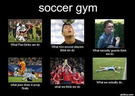 What We Think We Do Meme - soccer gym what pun thin perception vs fact picloco