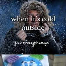 Cold Outside Meme - when it s cold outside by roch meme center