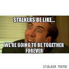 Memes About Stalkers - stalker meme home facebook