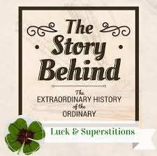 common superstitions the story behind the extraordinary history of the ordinary