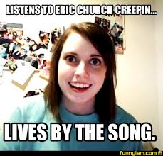 Eric Meme - listens to eric church creepin lives by the song meme factory