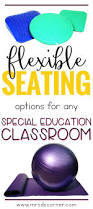 Seating Option Flexible Seating Options For Special Education Special Education