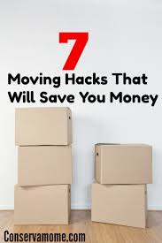 7 moving hacks that will save you money conservamom