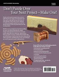 Woodworking Plans Projects Magazine Subscription by Wooden Puzzles 31 Favorite Projects And Patterns Best Of Scroll