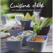 recette de cuisine d été cuisine d été 312 recettes de lahoque céline priceminister rakuten