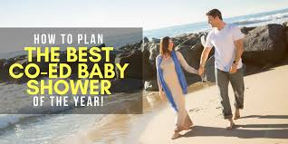 coed baby shower how to plan the best co ed baby shower of the year