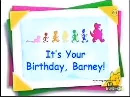it u0027s your birthday barney barney wiki fandom powered by wikia