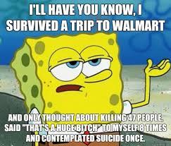 Walmart Memes - i hate going to walmart meme guy
