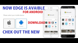 Microsoft Edge Browser For Android Is Avaiable U0026 Also For Ios