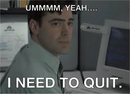 Quit Work Meme - 6 signs you ve reached your job expiration date bmeaningful