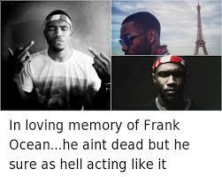 Frank Ocean Meme - 25 best memes about frank ocean frank ocean memes