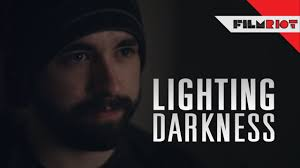 how to light for darkness youtube