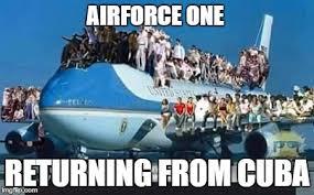 Cuba Meme - returning from cuba imgflip