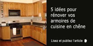armoir de cuisine 5 idées pour rénover vos armoires de cuisine en chêne