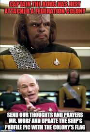 Worf Memes - captain the borg has just attacked a federation colony send our