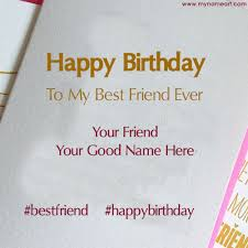 add name text on best friend happy birthday card image online