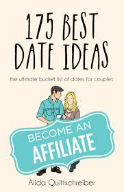 how to become an affiliate of 175 best date ideas the