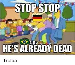 Brazilian Memes - stop stop t hes already dead quick meme com tretaa meme on me me