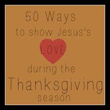 jesus thanksgiving 50 ways to show jesus u0027 love this thanksgiving u2013 sda homeschool