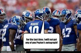 Funny Ny Giants Memes - for the last time i will not get any of you peyton s autograph